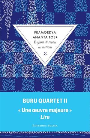 Buru quartet. Volume 2, Enfant de toutes les nations