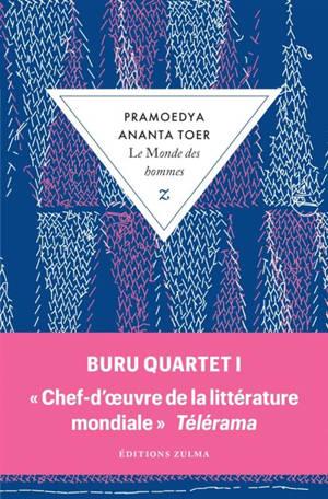Buru quartet. Volume 1, Le monde des hommes
