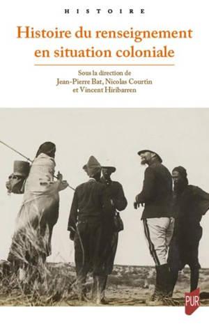 Histoire du renseignement en situation coloniale