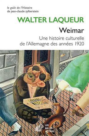 Weimar : une histoire culturelle de l'Allemagne des années 1920