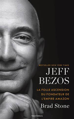 Jeff Bezos : la folle ascension du fondateur de l'empire Amazon
