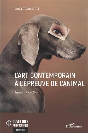 L'art contemporain à l'épreuve de l'animal