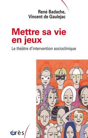 Mettre sa vie en jeux : le théâtre d'intervention socioclinique
