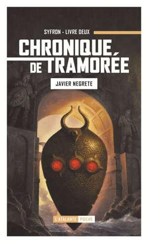 Chronique de Tramorée. Volume 2, Syfron, l'esprit du mage