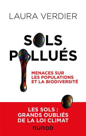 Sols pollués : menaces sur les populations et la biodiversité