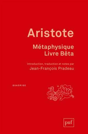 Métaphysique. Volume 2, Livre Bêta