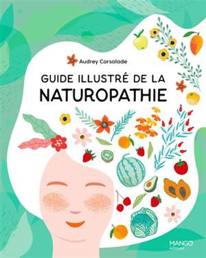 Guide illustré de la naturopathie