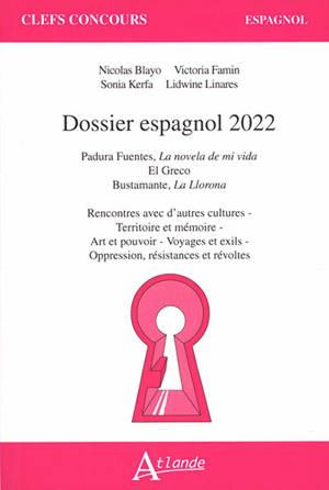 Dossier espagnol 2022 : Padura Fuentes, La novela de mi vida ; El Greco, Etre artiste et peindre dans l'Espagne post-tridentine ; Bustamante, La llorona