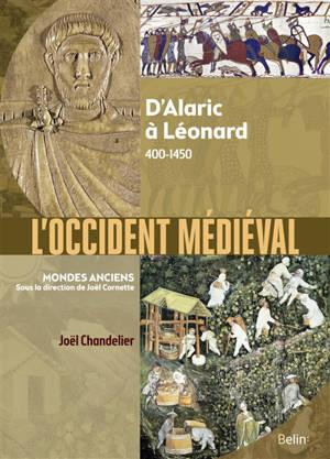 L'Occident médiéval : d'Alaric à Léonard : 400-1450