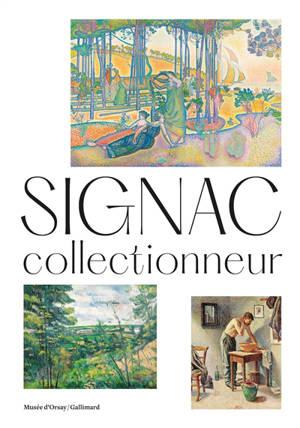 Signac collectionneur : exposition, Paris, Musée d'Orsay, du 11 octobre 2021 au 13 février 2022