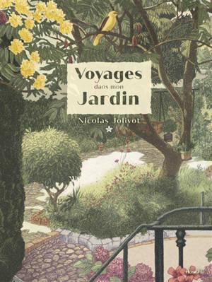 Voyages dans mon jardin