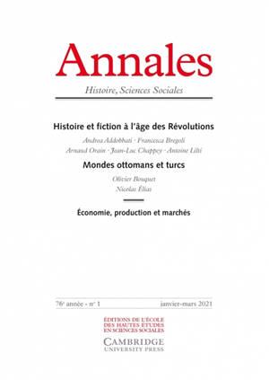 Annales. n° 1 (2021), Histoire et fiction à l'âge des révolutions. Mondes ottomans et turcs