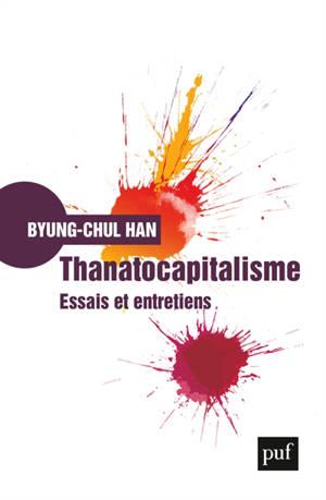 Thanatocapitalisme : essais et entretiens