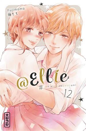 @Ellie : #jen'aipasdepetitami. Volume 12