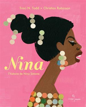 Nina : l'histoire de Nina Simone