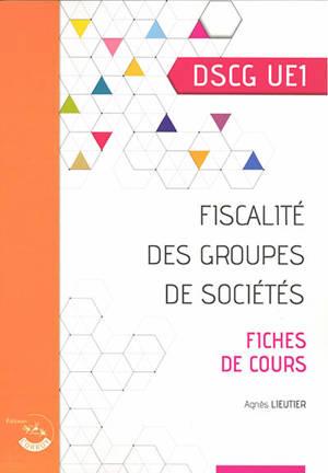 Fiscalité des groupes de sociétés, DSCG UE1 : fiches de cours