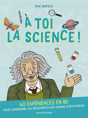 A toi la science !