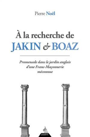 A la recherche de Jakin et Boaz : promenade dans le jardin anglais d'une franc-maçonnerie méconnue