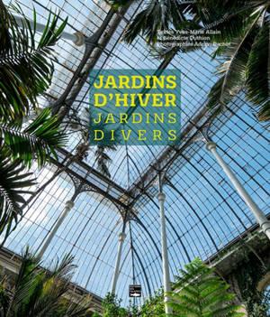 Jardins d'hiver, jardins divers