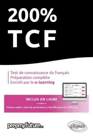200 % TCF : test de connaissance du français, préparation complète, enrichi par le e-learning