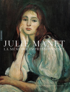 Julie Manet, la mémoire impressionniste : exposition, Paris, Musée Marmottan Monet, du 20 octobre 2021 au 23 janvier 2022