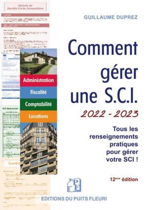 Comment gérer une SCI 2022-2023 : tous les renseignements pratiques pour gérer votre SCI !