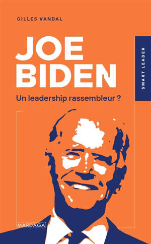 Joe Biden : un leadership rassembleur ?