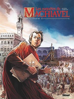 Les enquêtes de Machiavel. Volume 1, La voie du mal