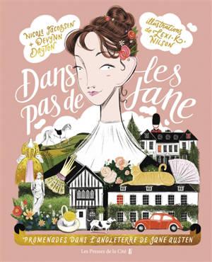 Dans les pas de Jane : promenades dans l'Angleterre de Jane Austen