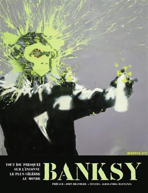 Banksy : tout (ou presque) sur l'inconnu le plus célèbre au monde