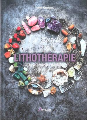 Le guide de la lithothérapie : le pouvoir des pierres & des cristaux