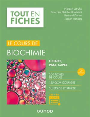 Le cours de biochimie : licence, Pass, Capes