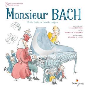 Monsieur Bach : petite suite en famille majeur