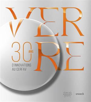 Verre : 30 ans d'innovations au Cerfav