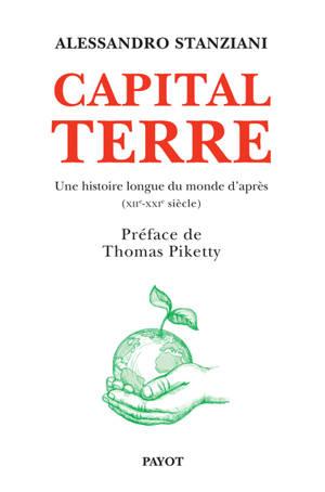 Capital Terre : une histoire longue du monde d'après (XIIe-XXIe siècle)
