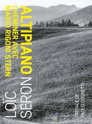 Altiplano : cheminer avec Mario Rigoni Stern