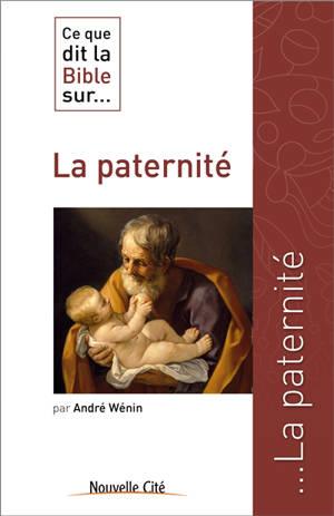 Ce que dit la Bible sur... la paternité