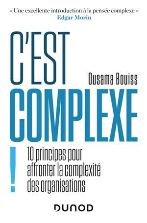 C'est complexe ! : 10 principes pour affronter la complexité des organisations