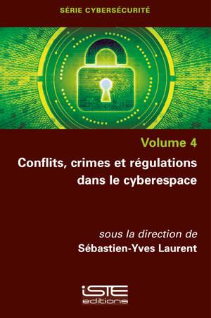 Conflits, crimes et régulations dans le cyberespace