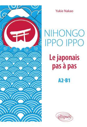Nihongo ippo ippo, le japonais pas à pas, A2-B1