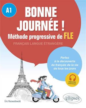 Bonne journée ! méthode progressive de FLE, français langue étrangère, A1