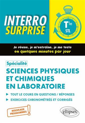 Spécialité sciences physiques et chimiques en laboratoire terminale STL : tout le cours en questions-réponses, exercices chronométrés et corrigés : nouveaux programmes !