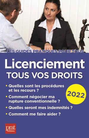 Licenciement, tous vos droits : 2022