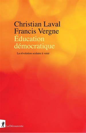Education démocratique : la révolution scolaire à venir