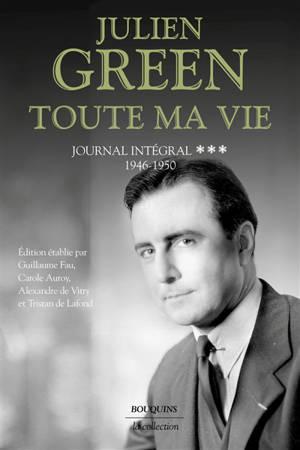 Toute ma vie : journal intégral. Volume 3, 1946-1950