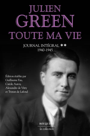 Toute ma vie : journal intégral. Volume 2, 1940-1945