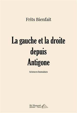 La gauche et la droite depuis Antigone : sciences humaines
