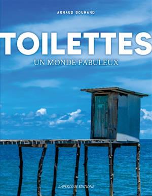 Toilettes, un monde fabuleux