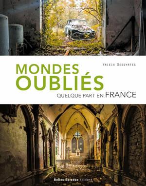 Mondes oubliés : quelque part en France