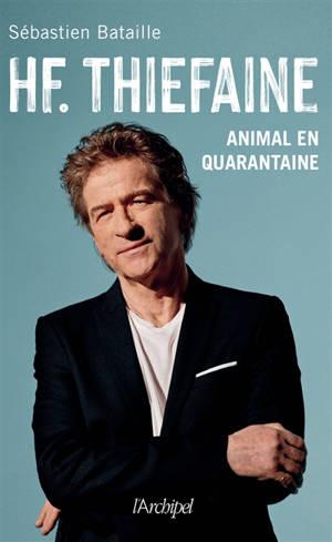 H.F. Thiéfaine, animal en quarantaine